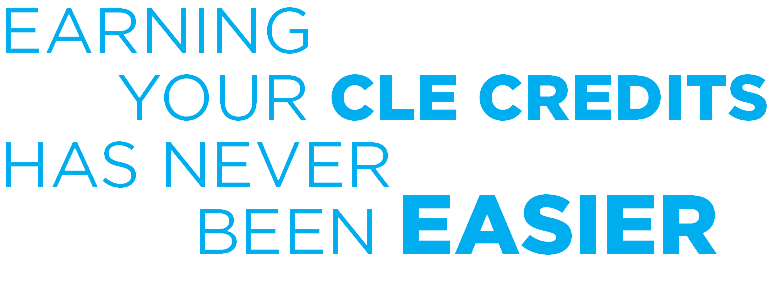 Earning You CLE Credits Has Never Been Easier